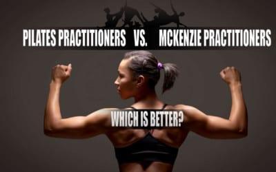 Pilates Chiropractor vs. McKenzie Chiropractor: Which is Better?