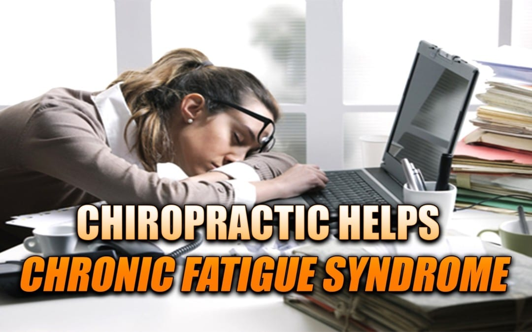 Chronic Fatigue Syndrome Chiropractic Helps In El Paso, TX.