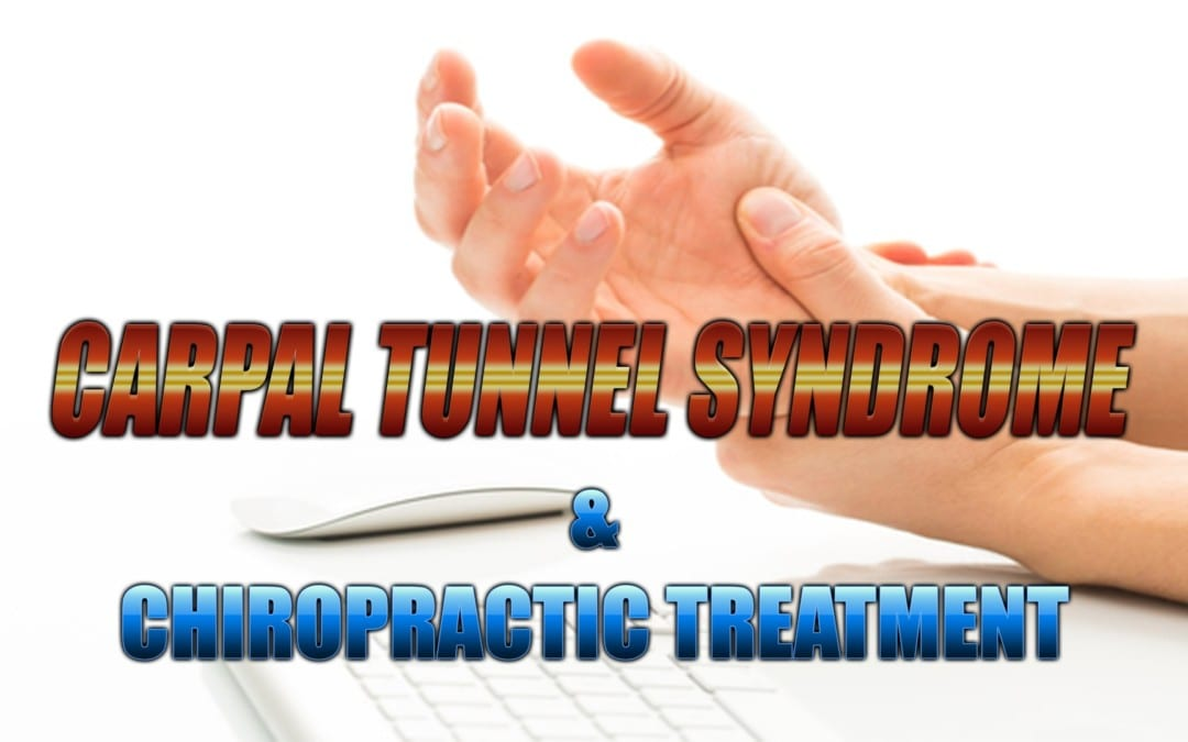 (CTS) Carpal Tunnel Syndrome 3 Ways Chiropractic Can HelpIn El Paso, TX.