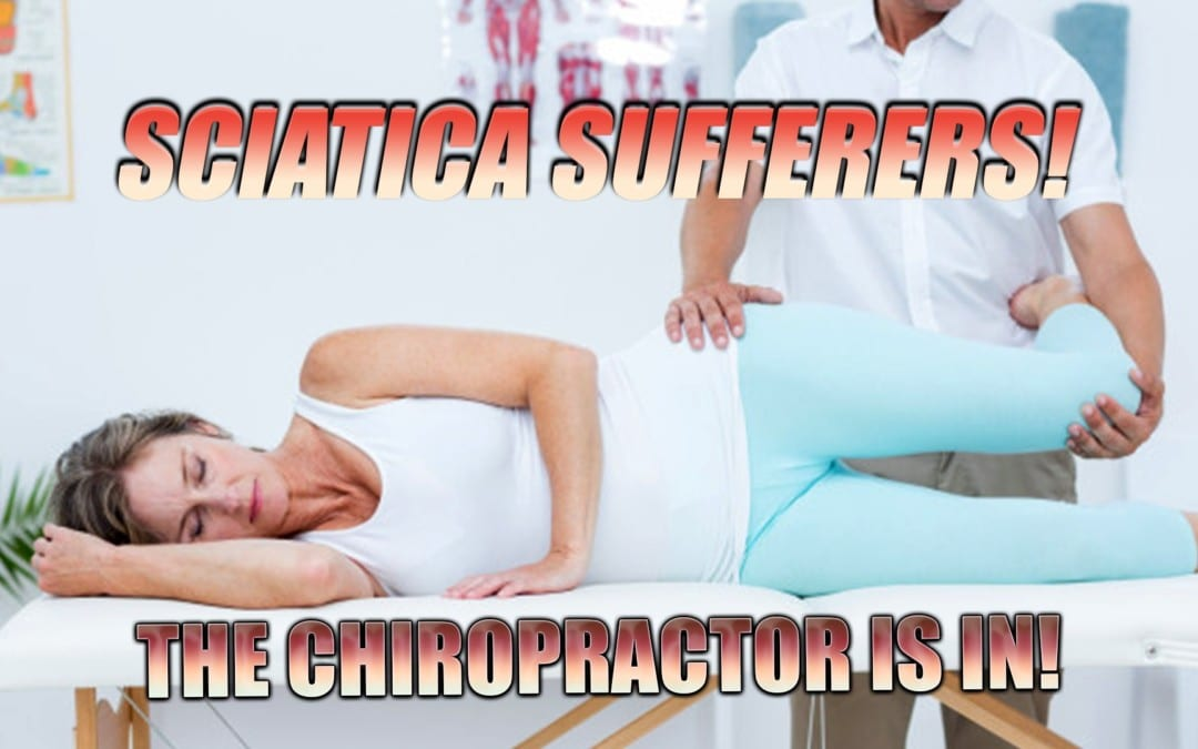 Sciatica Sufferers! The Chiropractor Is In! | El Paso, TX.