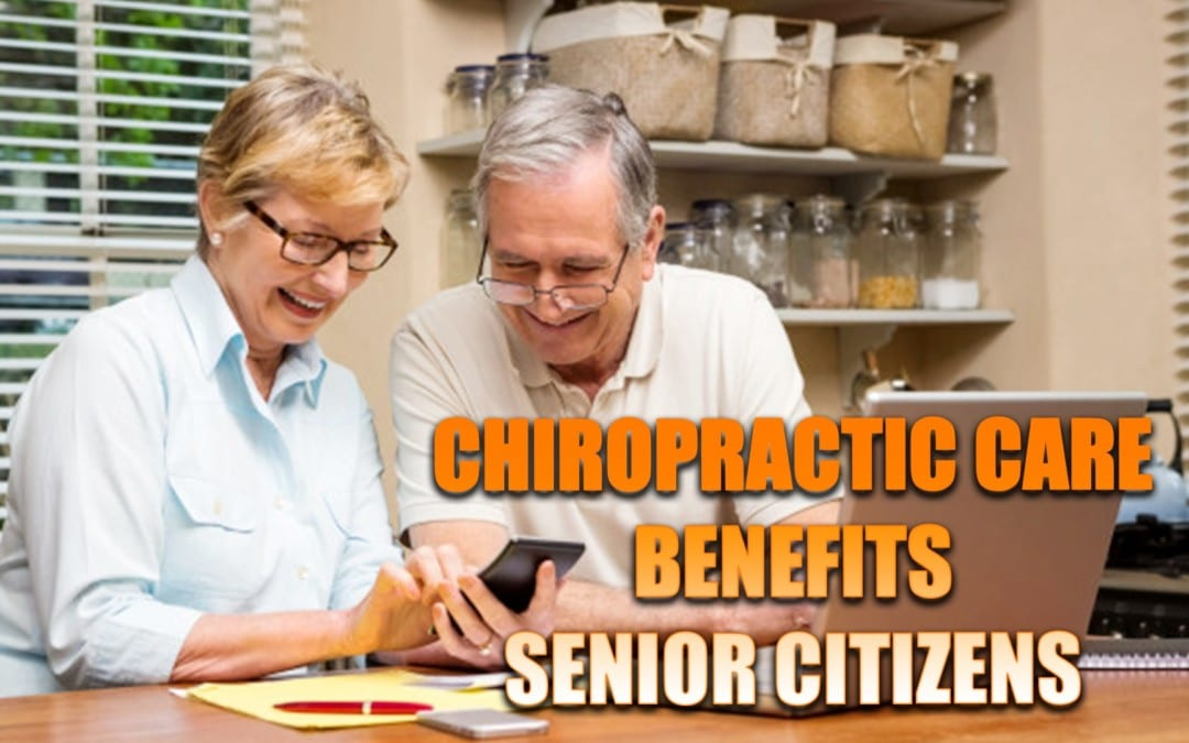 Senior Citizens And Chiropractic Benefits | El Paso, TX.