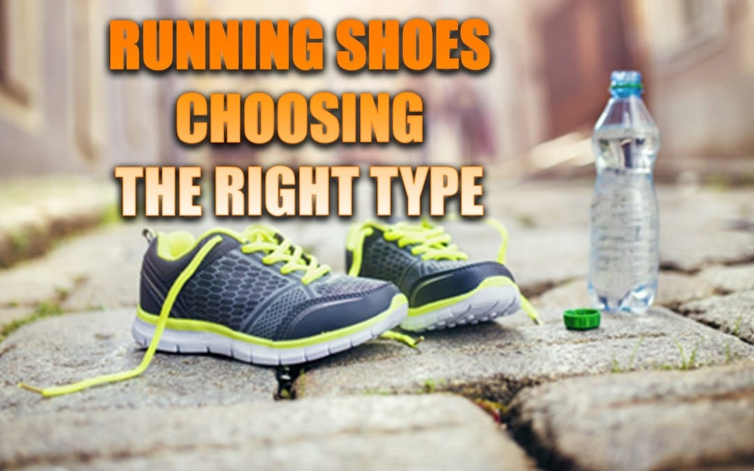 Running Shoes | How To Choose The Right Type