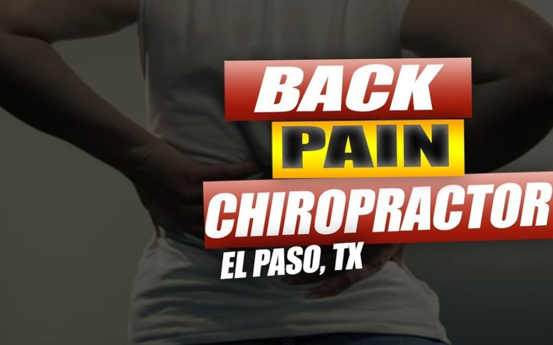 Back Pain Chiropractic Treatment | El Paso, TX. | Video