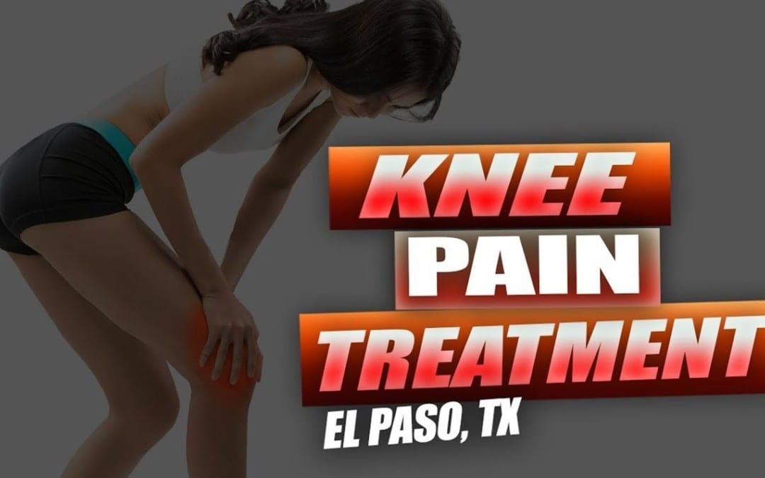 Knee Pain Treatment | Video | El Paso, TX.