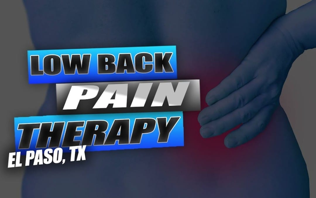 Low Back Pain Treatment | Video | El Paso, Tx