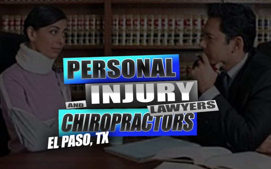 Personal Injury Lawyers and Chiropractors | El Paso, Tx