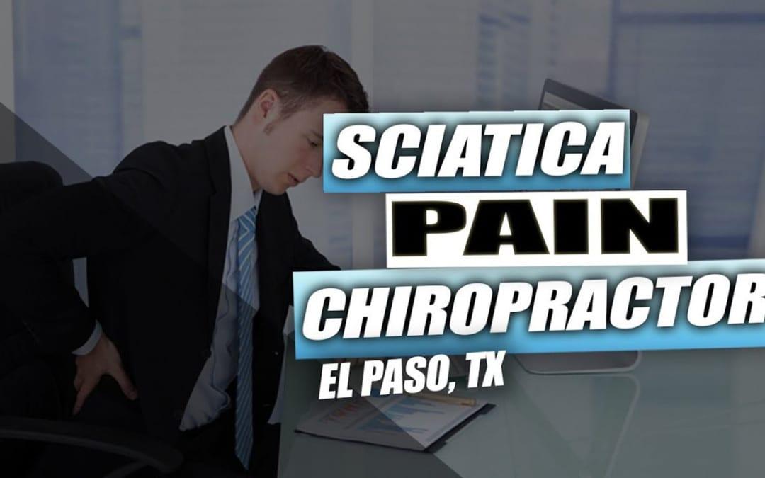 Sciatica Pain Rehabilitation | El Paso, Tx (2019)