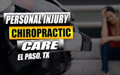 Chiropractic Care on Personal Injury | El Paso, Tx
