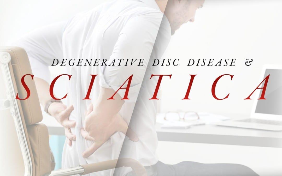 Degenerative Disc Disease and Sciatica