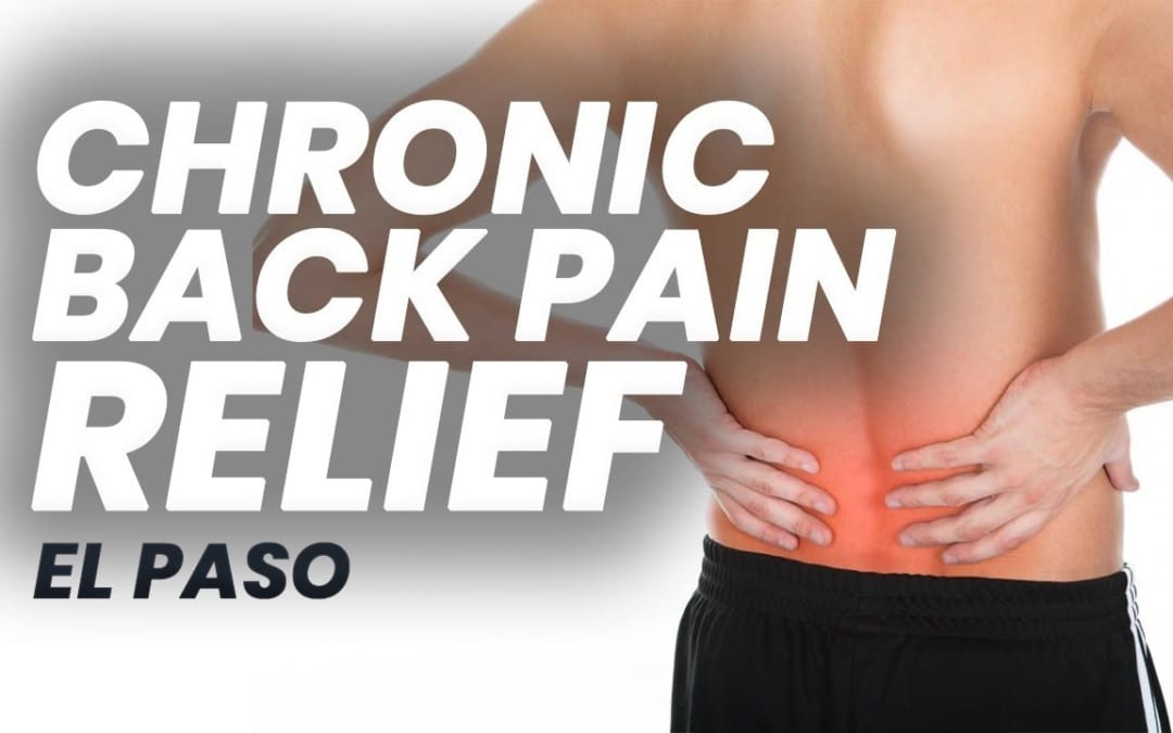 Chronic Back Pain Relief for El Paso, Texas (2019)
