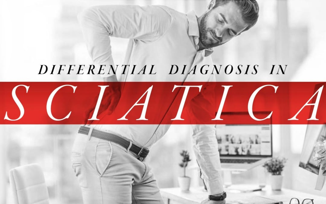 Differential Diagnosis in Sciatica Part 1