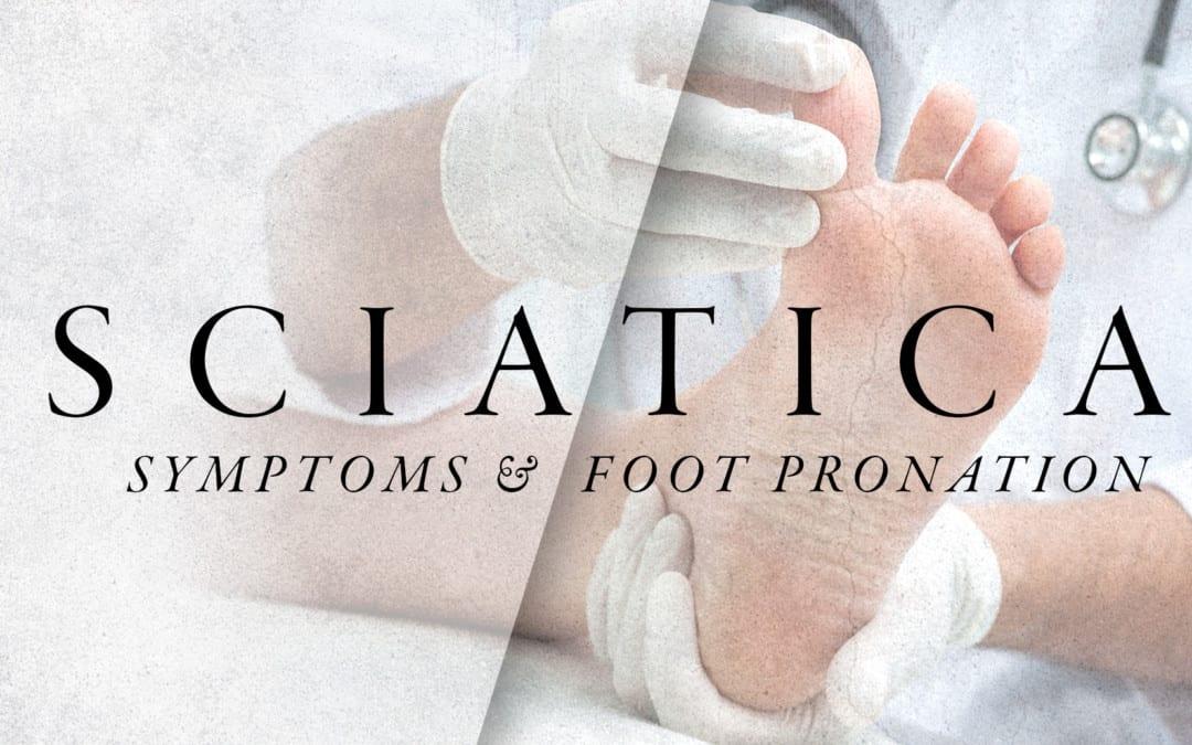 Sintomi della sciatica e pronazione del piede