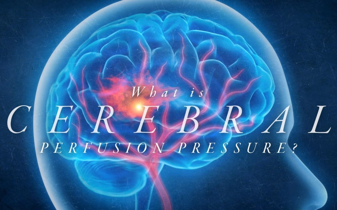 What is Cerebral Perfusion Pressure?