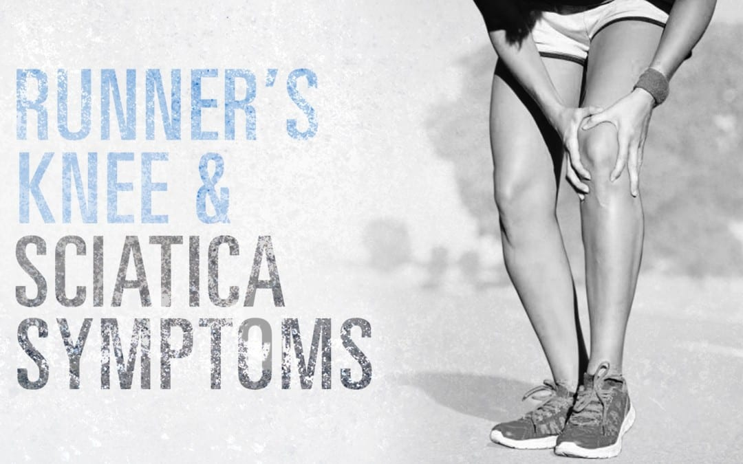 Runner's Knee and Sciatica Symptoms